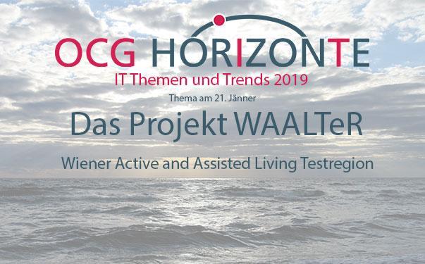 OCG Horizonte am 21. Jänner 2019: Projekt WAALTeR